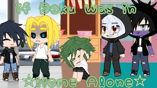 ☆If Deku Was In Home Alone☆ | Part 3 | Gacha Club | Christmas Special |