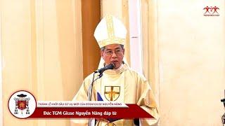 Tâm tình của Đức TGM Giuse Nguyễn Năng trong thánh lễ khởi đầu Sứ vụ mới