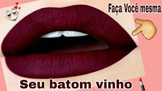 #Make  Batom Vinho fácil de fazer  💄👄❤