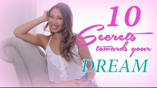 My Top 10 Secrets to Achieving your Dream (Body)