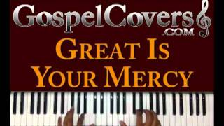 ♫ GREAT IS YOUR MERCY (Donnie McClurkin) - gospel piano cover ♫