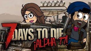 7 DAYS TO DIE HA CAMBIADO MUCHO !! - Alpha 17 ⭐️ Terror & Diversión