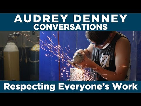 Respecting Everyone's Work: Audrey Denney Conversations