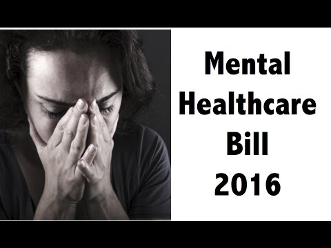 Mental Healthcare Bill 2016 - Full analysis - UPSC/IAS