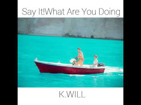Descendants of The Sun OST: (Ringtone) Say It! What Are You Doing-K.will