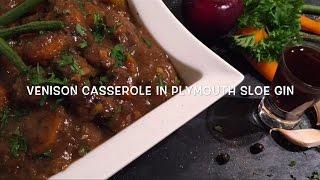 VENISON CASSEROLE IN PLYMOUTH SLOE GIN Video