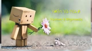 nến và hoa lyrics - Touliver & Rhymastic