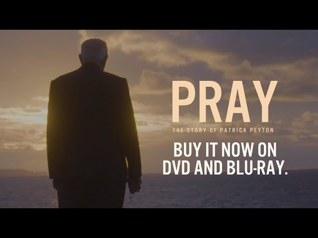 PRAY: THE STORY OF PATRICK PEYTON -- RENT OR BUY NOW ONLINE