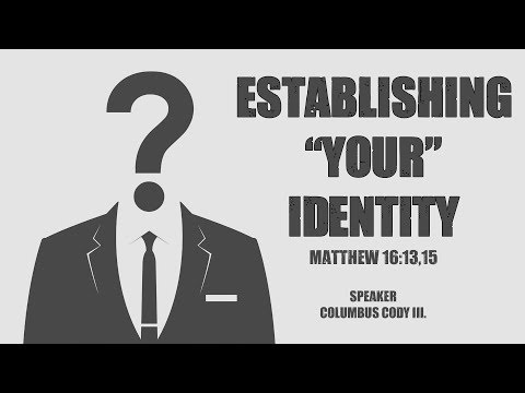 Establishing YOUR Identity