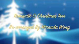 Romantic O Christmas Tree - Christmas Piano Music ( Re-arranged by Miranda Wong)