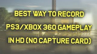 HOW TO RECORD PS3/XBOX 360 GAMEPLAY IN HD (NO CAPTURE CARD)!!!