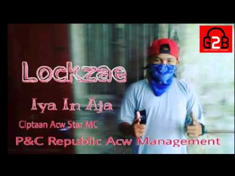 Lockzae YK - Iya In Aja Cipt Acw Star MC Hip Hop