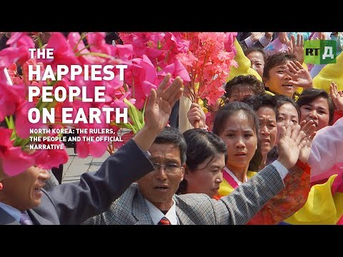 The Happiest People on Earth. North Korea: the rulers, the p
