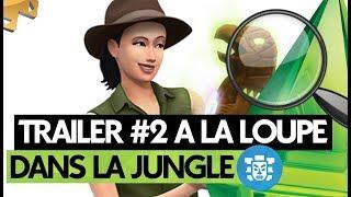 Les Sims 4 | DANS LA JUNGLE | Trailer #2 à la loupe