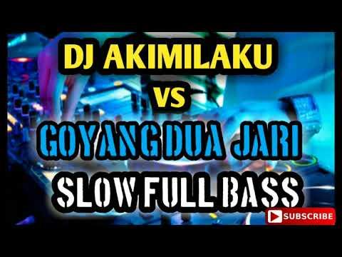DJ AKIMILAKU,  DUA JARI SLOW TERBARU 2018