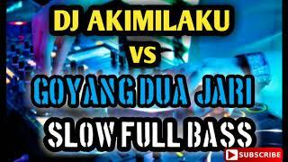 DJ AKIMILAKU DUA JARI SLOW TERBARU 2018