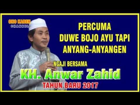 Percuma Duwe Bojo Ayu Tapi Anyang2en Bersama KH  Anwar Zahid