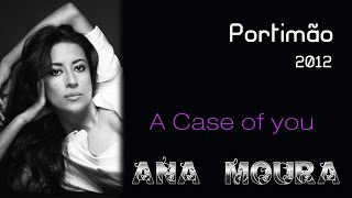 Ana Moura *2012 Portimão* A Case of You