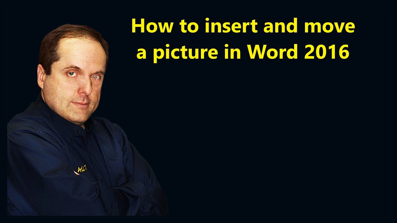 How to insert and move a picture in Word 2016 - YouTube