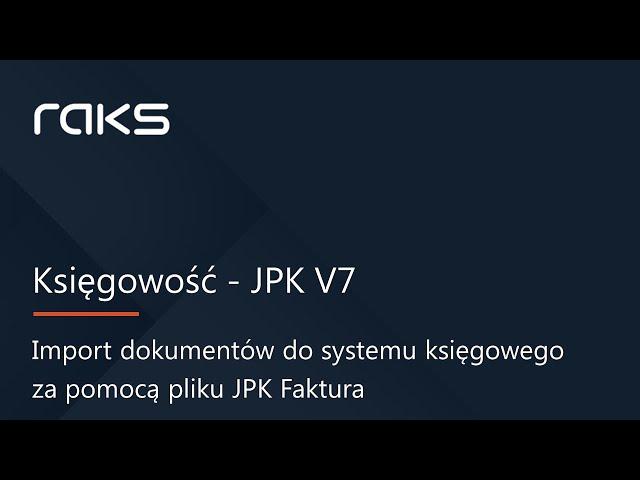 JPK V7 - Import dokumentów do księgowości. Dopisywanie Procedur i Grup Towarowych GTU.