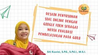 Download Mp3 Kelas Bersama For Teachers: Desain Penyusunan Soal Online Dengan Google Form Seb