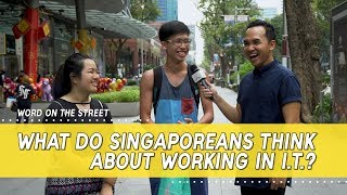 What Do Singaporeans Think About Working In IT? | Word On The Street