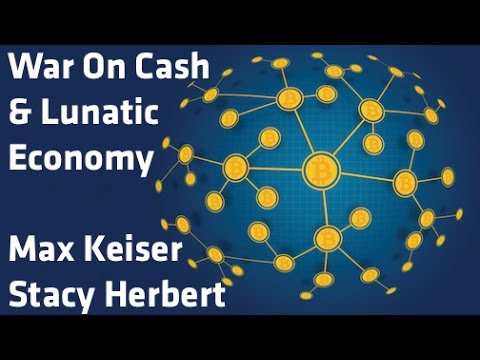 """War On Cash & Lunatic Economy"" - Max Keiser & Stacy Herbert"