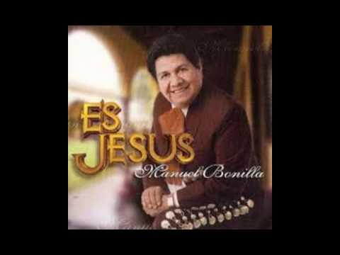 Manuel Bonilla - Es Jesús - 04 Viene ya