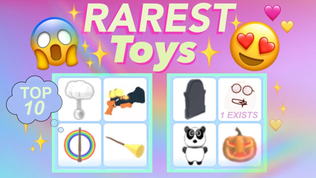 Top 10 Rarest Toys In Roblox Adopt Me Youtube