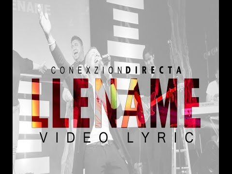Lléname ||Conexzion Directa|| (Fill Me Up - Jesus Culture)