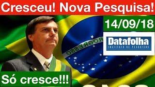 Bolsonaro cresce + em Nova Pesquisa Datafolha para Presidente! Haddad em 2º.