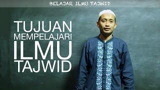 Serial Belajar Tahsin (2): Tujuan Mempelajari Ilmu Tajwid - Ustadz M. Ulin Nuha
