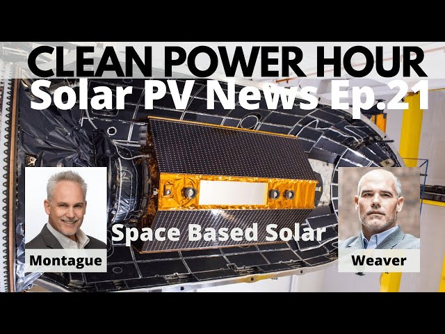 Clean Power Hour Ep.21 - Setting Solar on Fire | Largest US Solar Project | Solar Headed for Space