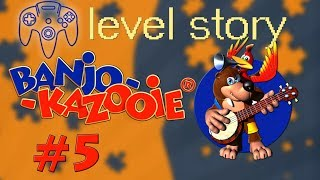 Story in Banjo Kazooie | Episode 5 | Level Story