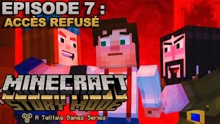 Minecraft: Story Mode #07 : ACCÈS REFUSÉ [COMPLET] [FR](De retour sur Minecraft Story Mode pour s'attaquer à l'épisode 7 qui se nomme