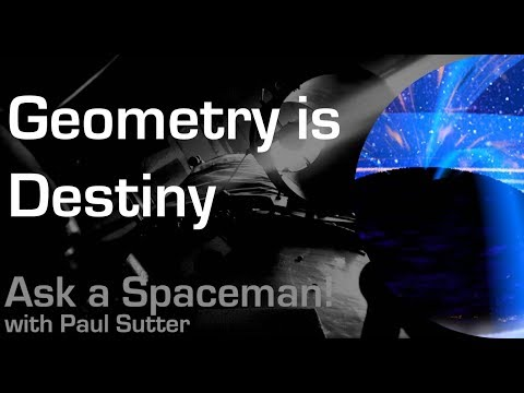 Geometry Is Destiny Ask A Spaceman!