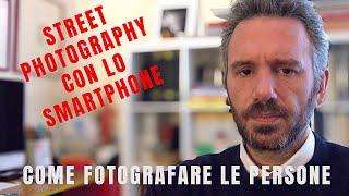 Street Photography #1 / Come fotografare le persone con lo smartphone