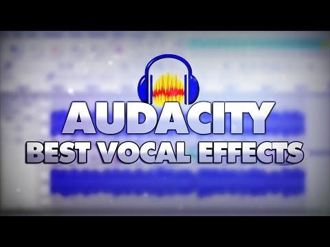 Best Vocal Effects For Audacity - Tutorial #24