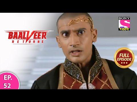 Baalveer Returns | Full Episode | Episode 52 | 16th December, 2020