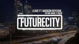FUTURE MAGIC x PRZM - LEAVE ft. Madison Boychuk