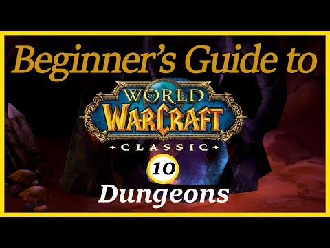Beginner's Guide To Classic - Episode 10: Dungeons