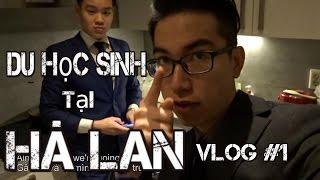 Vlog #1 Stenden University life- The Netherland: Một ngày dài ở Hà Lan???