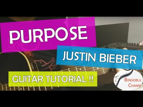 Purpose - Justin Bieber - Guitar Cover How to play Chords and Tabs