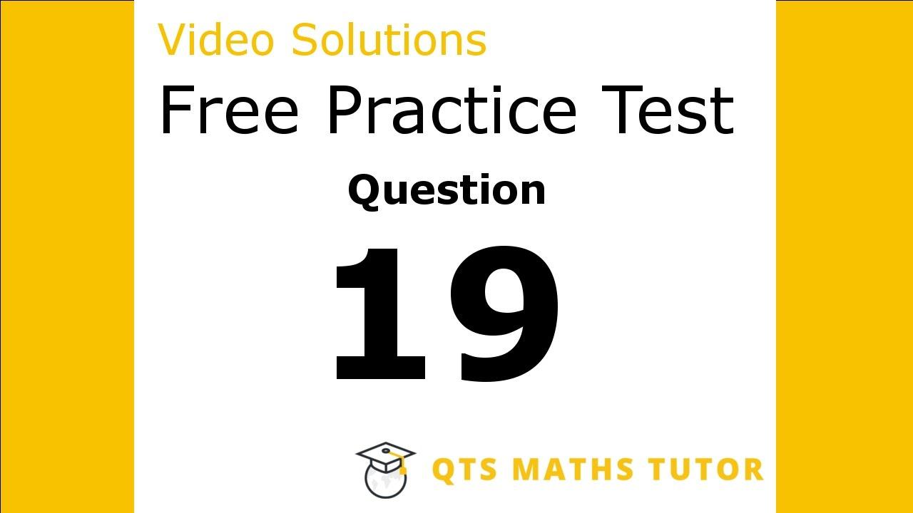 Numeracy skills test practice questions Test 1 – Q19 QTS Maths Tutor ...
