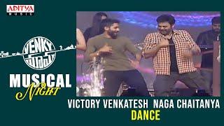 Victory Venkatesh Naga Chaitanya dance Venky Mama Musical Night