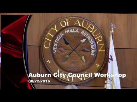 City of Auburn Maine Council workshop 08/22/16
