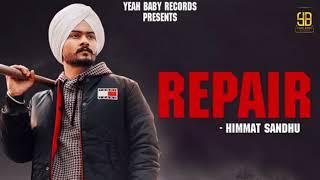 Repair (Himmat Sandhu) Mp3 Song Download