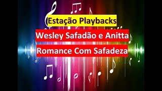 Baixar Wesley Safadão e Anitta - Romance Com Safadeza - Playback