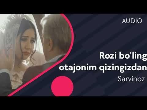 Sarvinoz - Rozi bo'ling otajonim qizingizdan