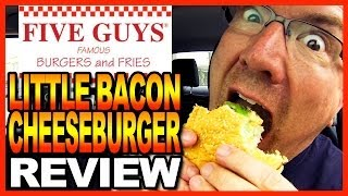 Five Guys Burger & Fries - Little Bacon Cheeseburger & Fries Review